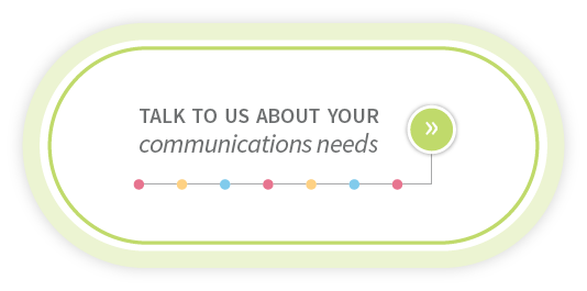 Talk to us about your communications needs
