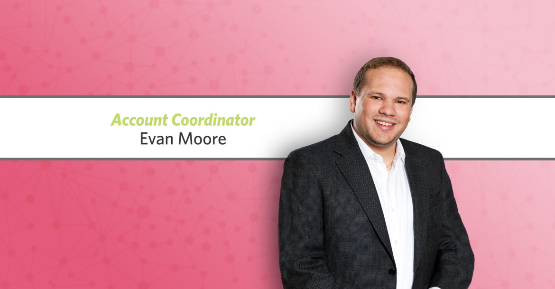 R&J Welcomes Evan Moore as Account Coordinator