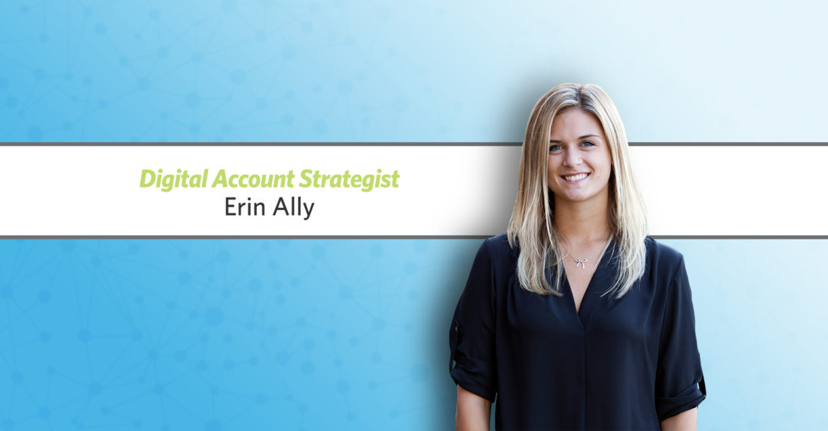 Erin Ally Promoted to Digital Account Strategist