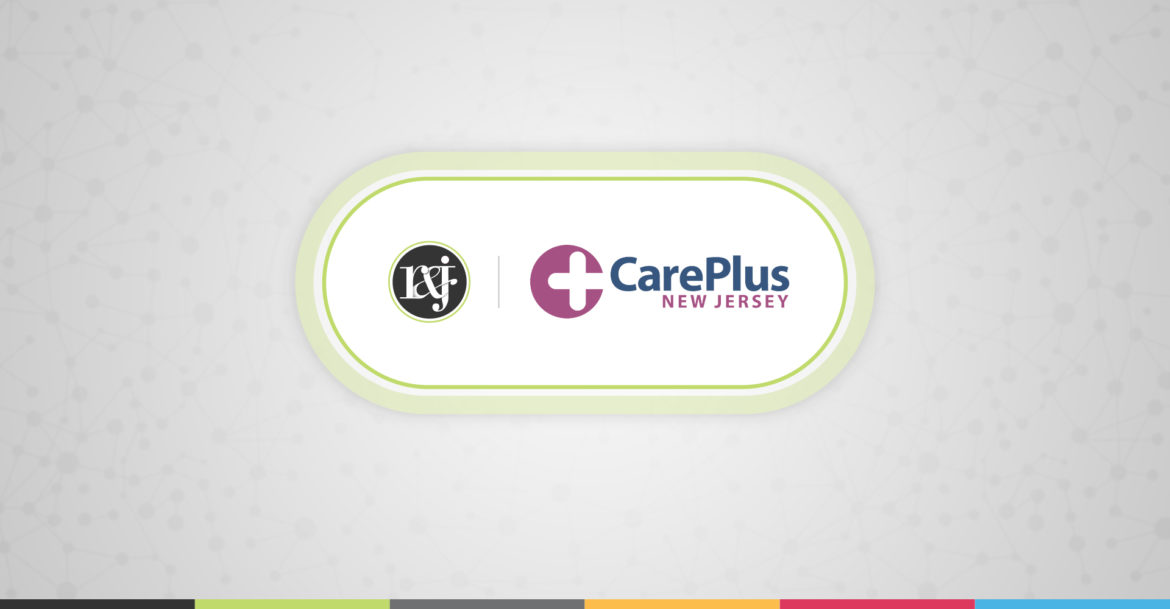 CarePlus Selects R&J as Agency of Record